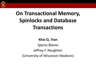 On Transactional Memory, Spinlocks and Database Transactions