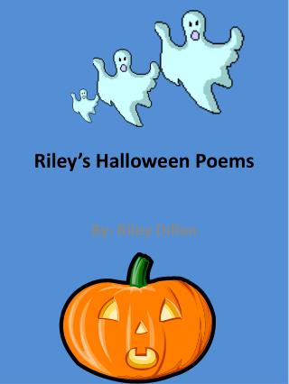 Riley's Halloween Poems