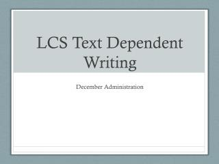 LCS Text Dependent Writing