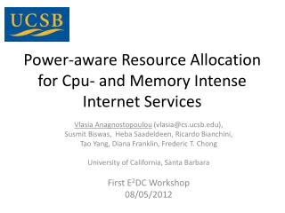 Power-aware Resource Allocation  for  Cpu - and Memory Intense  Internet Services