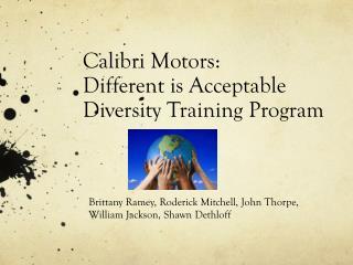 Calibri Motors: Different is Acceptable Diversity Training Program