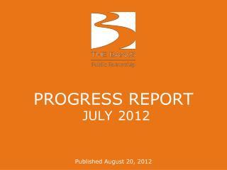 PROGRESS REPORT JULY 2012