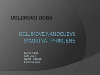 Ugljikove nanocijevi: Svojstva i primjene