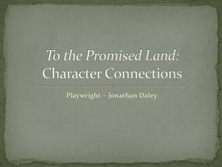 To the Promised Land: Character Connections