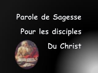 Parole de Sagesse Pour les disciples Du Christ
