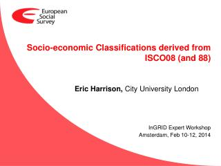 Socio-economic Classifications derived from ISCO08 (and 88)