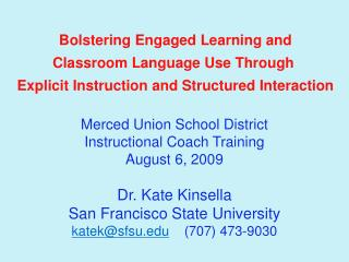 Bolstering Engaged Learning and Classroom Language Use Through