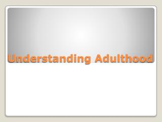 Understanding Adulthood