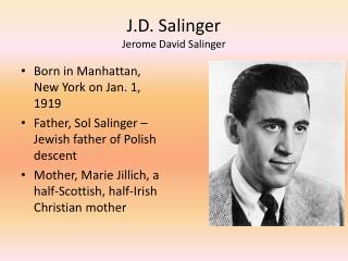 J.D. Salinger Jerome David Salinger