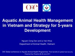 OIE Global conference on Aquatic Animal Health Programmes: Their benefits for global food security  Panama City, Panama