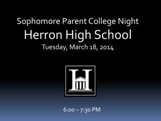 Sophomore Parent College Night Herron High School Tuesday, March 18, 2014
