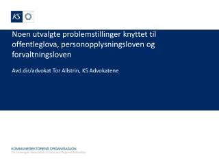 Avd.dir /advokat Tor Allstrin, KS Advokatene