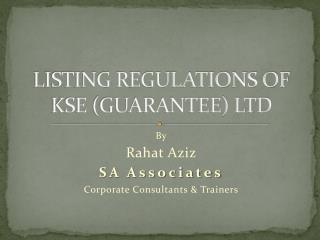 LISTING REGULATIONS OF KSE (GUARANTEE) LTD