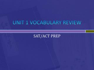 UNIT 1 VOCABULARY REVIEW