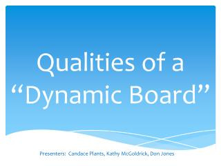 "Qualities of a ""Dynamic Board"""