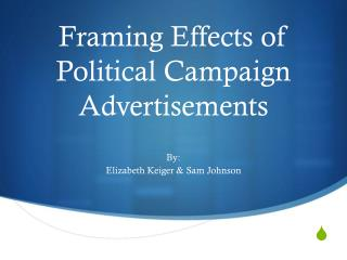 Framing Effects of Political Campaign Advertisements