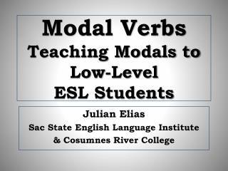 Modal Verbs Teaching Modals to  Low-Level  ESL Students