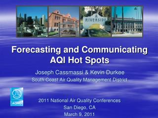 Forecasting and Communicating AQI Hot Spots Joseph Cassmassi & Kevin Durkee