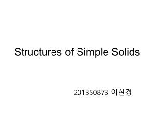 Structures of Simple Solids