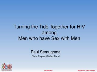 Turning the Tide Together for HIV  among  Men who have Sex with Men