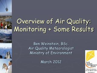 . Overview of Air Quality: Monitoring + Some Results