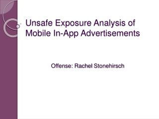 Unsafe Exposure Analysis of Mobile In-App Advertisements