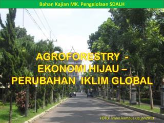 AGROFORESTRY  -   EKONOMI HIJAU –  PERUBAHAN  IKLIM GLOBAL