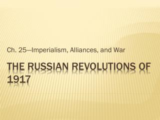 The  russian  revolutions of 1917