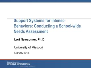 Support Systems for Intense  Behaviors:  Conducting a  School-wide  N eeds  A ssessment