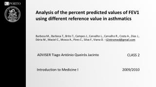 Analysis of the percent predicted values of FEV1 using different reference value in asthmatics