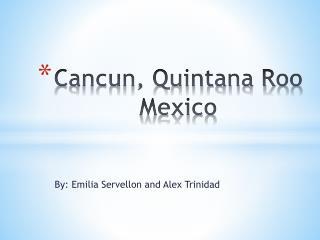 Cancun, Quintana Roo Mexico