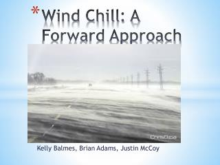 Wind Chill: A Forward Approach