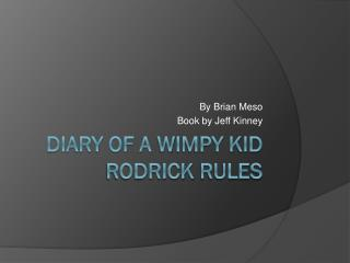 Diary of a  W impy kid  Rodrick  Rules