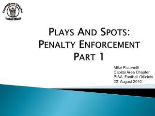 Plays And Spots: Penalty Enforcement  Part 1