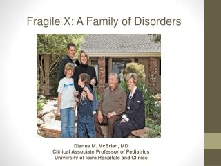 Fragile X: A Family of Disorders