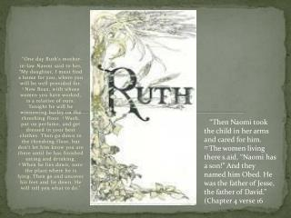 Ruth was called by God to…
