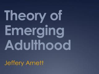 Theory of Emerging Adulthood