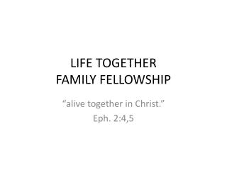 LIFE TOGETHER FAMILY FELLOWSHIP