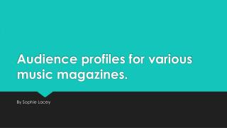Audience profiles for various music magazines.