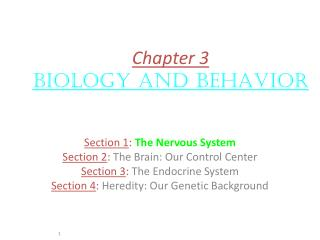 Chapter 3 BIOLOGY AND BEHAVIOR