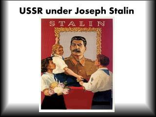 USSR under Joseph Stalin
