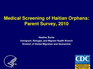 Medical Screening of Haitian Orphans:  Parent Survey, 2010