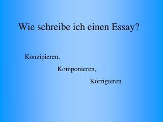 Wie schreibe ich ein Essay