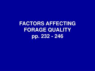 FACTORS AFFECTING FORAGE QUALITY pp.  232 - 246