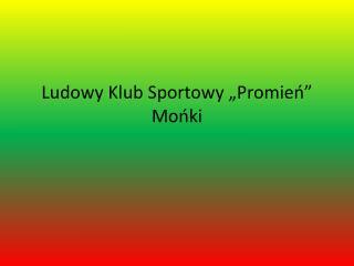"""Ludowy Klub Sportowy """"Promień"""" Mońki"""