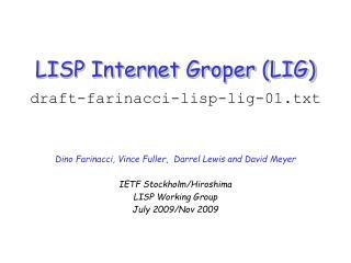 LISP Internet Groper (LIG)  draft-farinacci-lisp-lig-01.txt