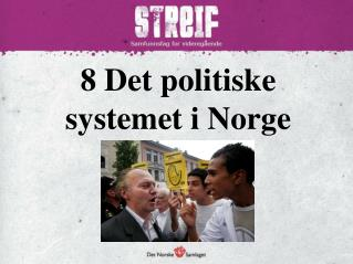 8 Det  politiske systemet i Norge