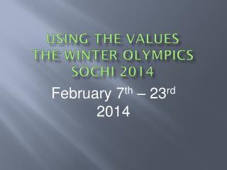 Using the values The Winter Olympics sochi  2014