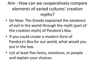 Aim : How can we cooperatively compare elements of varied cultures' creation myths?