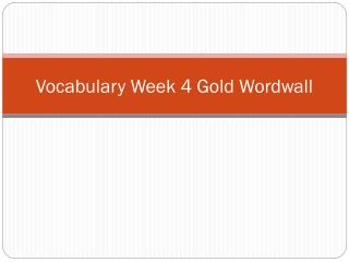 Vocabulary Week  4 Gold  Wordwall
